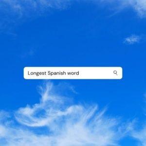 Longest Spanish Word