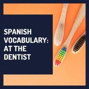 Spanish vocabulary dentist